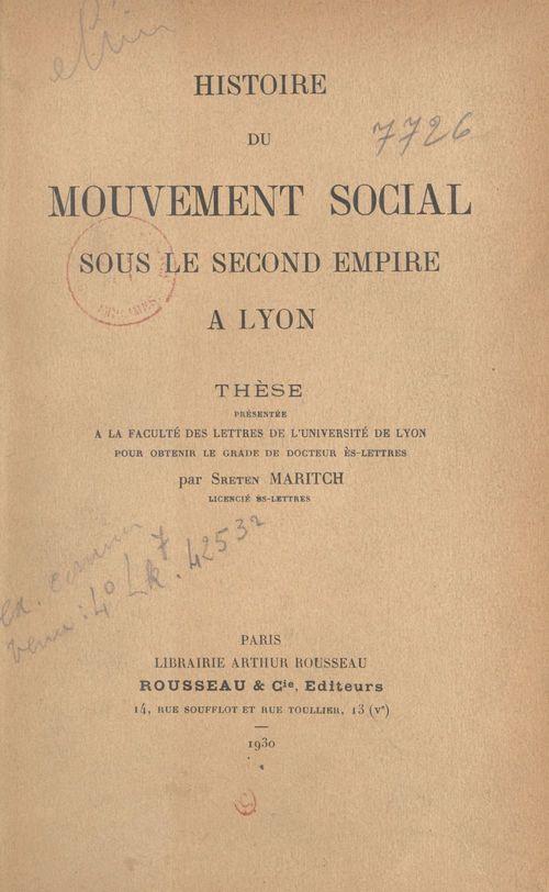 Histoire du mouvement social sous le second Empire à Lyon  - Sreten Maritch