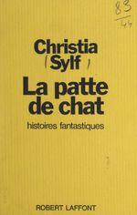 Vente Livre Numérique : La patte de chat  - Christia Sylf