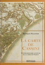 La carte de Cassini : l'extraordinaire aventure de la carte de France