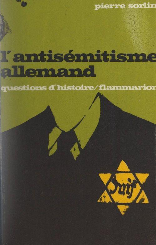 L'antisémitisme allemand  - Pierre Sorlin
