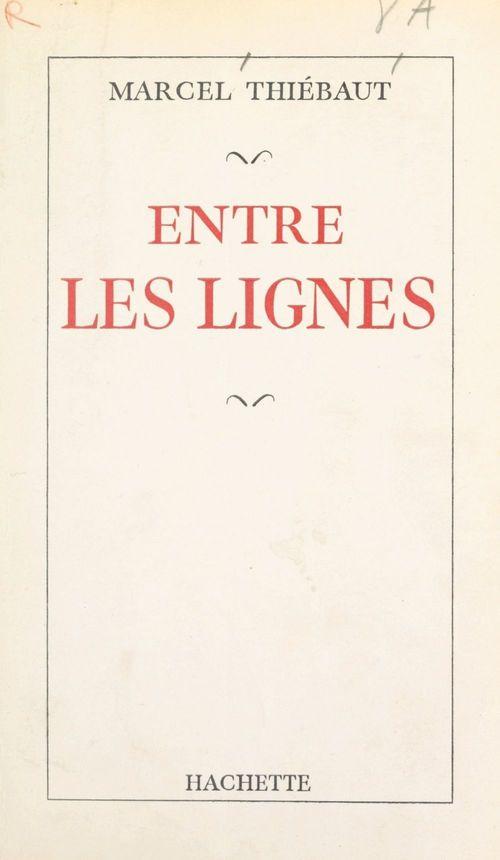 Entre les lignes  - Marcel Thiébaut