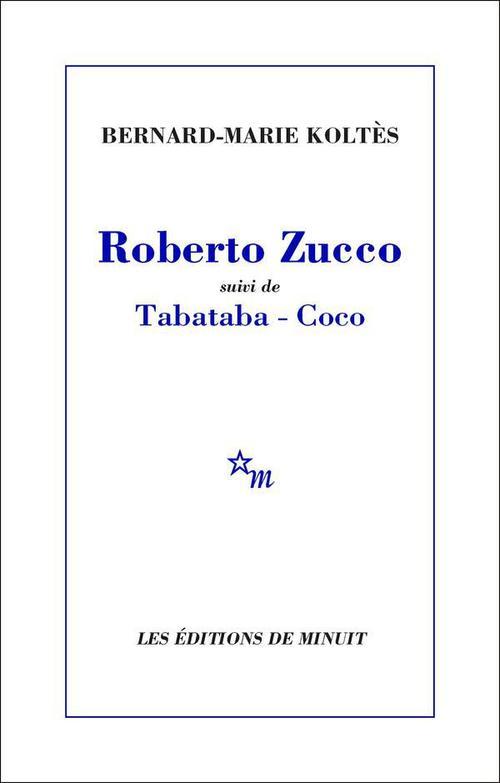 Roberto Zucco, suivi de Tabataba - Coco