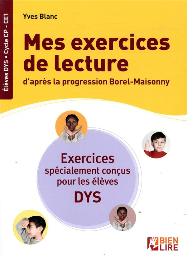 Mes exercices de lecture d'apres la progression Borel-Maisonny ; exercices spécialement conçus pour les élèves dys
