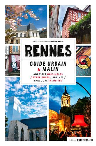 Rennes, le guide urbain et malin
