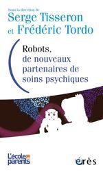 Vente EBooks : Robots, de nouveaux partenaires de soins psychiques  - Serge Tisseron - Frédéric TORDO