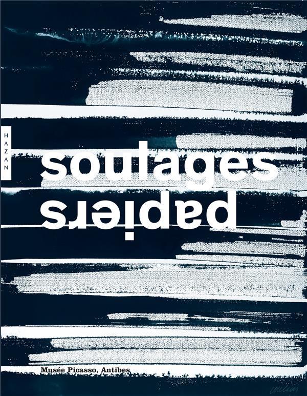 Pierre Soulages ; les papiers