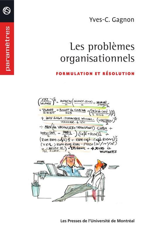 Les problèmes organisationnels ; formulation et résolution