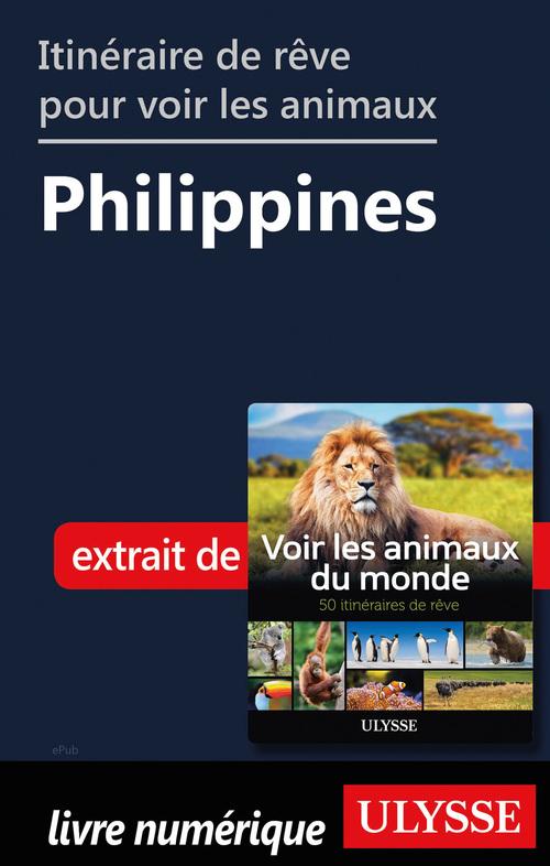 Itinéraire de rêve pour voir les animaux - Philippines