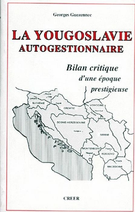 La Yougoslavie autogestionnaire  - Georges Guezennec