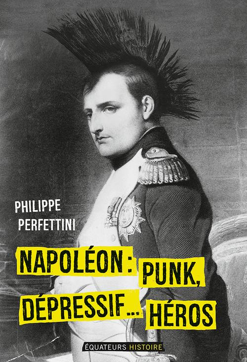 Napoléon, punk, dépressif...héros