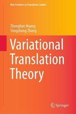 Variational Translation Theory  - Yongzhong Zhang - Zhonglian Huang