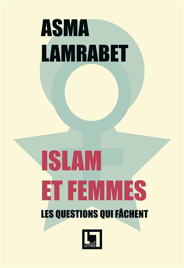 Islam Et Femmes ; Les Questions Qui Fachent