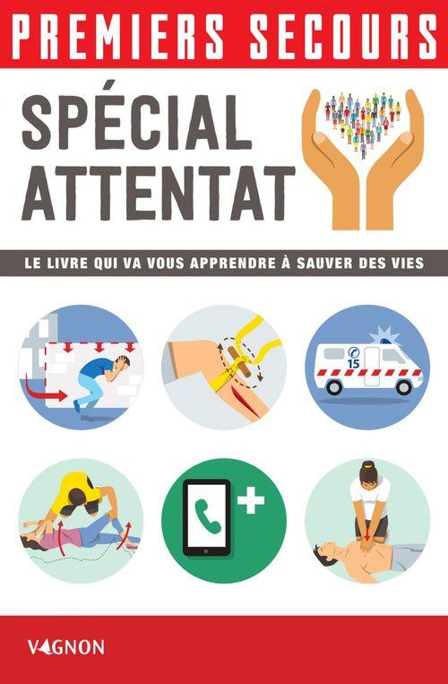 Premiers secours - Spécial attentat  - Christian Poutriquet