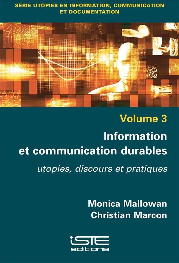 Information et communication durables ; utopies, discours et pratiques