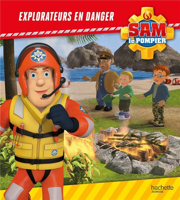 Sam le pompier ; explorateurs en danger