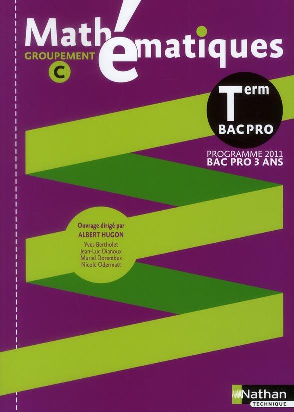 Mathématiques ; terminale bac pro ; groupement c ; livre de l'élève 2011 (pochette)