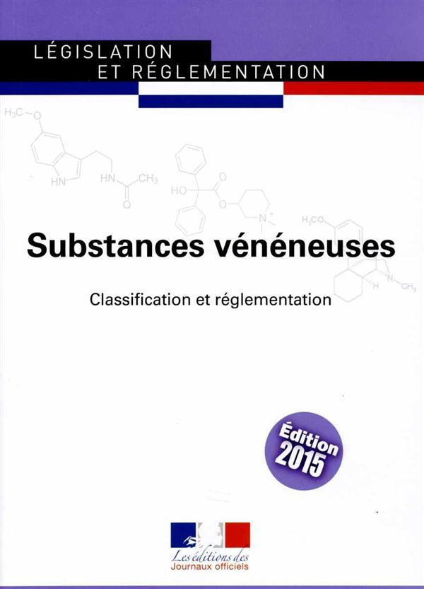 Substances vénéneuses ; classification et réglementation
