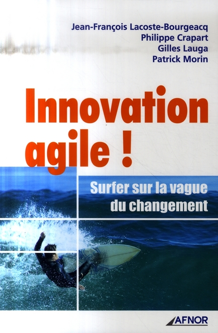 Innovation agile ! ; surfer sur la vague du changement