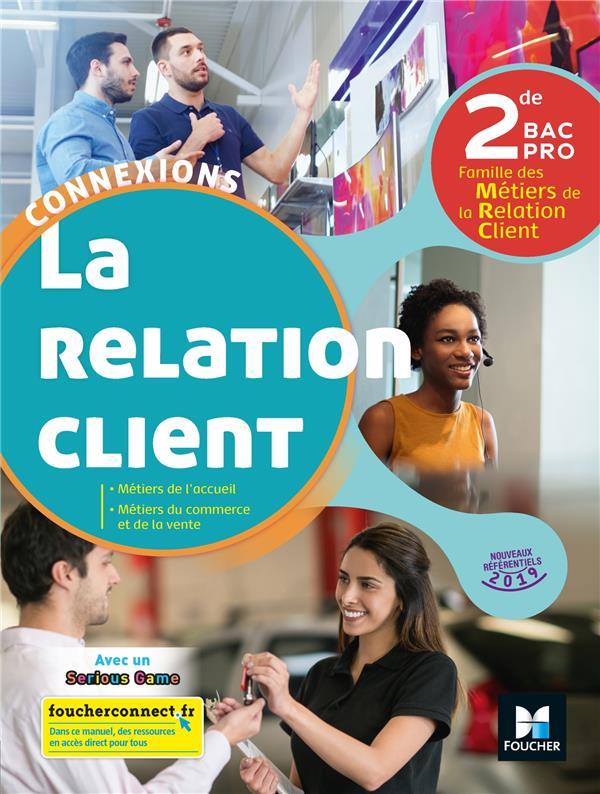 Connexions - la relation client ; 2de bac pro ; manuel de l'élève (édition 2019)