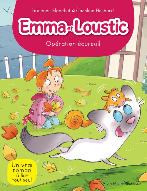 Emma et Loustic t.7 ; opération écureuil