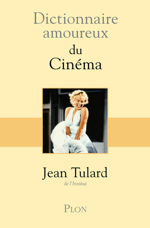 Dictionnaire amoureux ; du cinéma