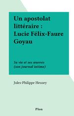 Un apostolat littéraire : Lucie Félix-Faure Goyau