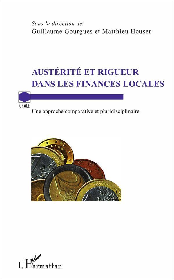 Austérité et rigueur dans les finances locales ; une approche comparative et pluridisciplinaire