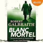 Vente AudioBook : Blanc mortel  - Robert Galbraith
