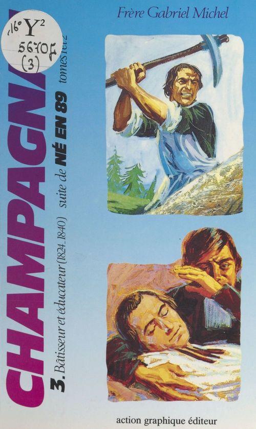 Champagnat (3) : Bâtisseur et éducateur (1824-1840)