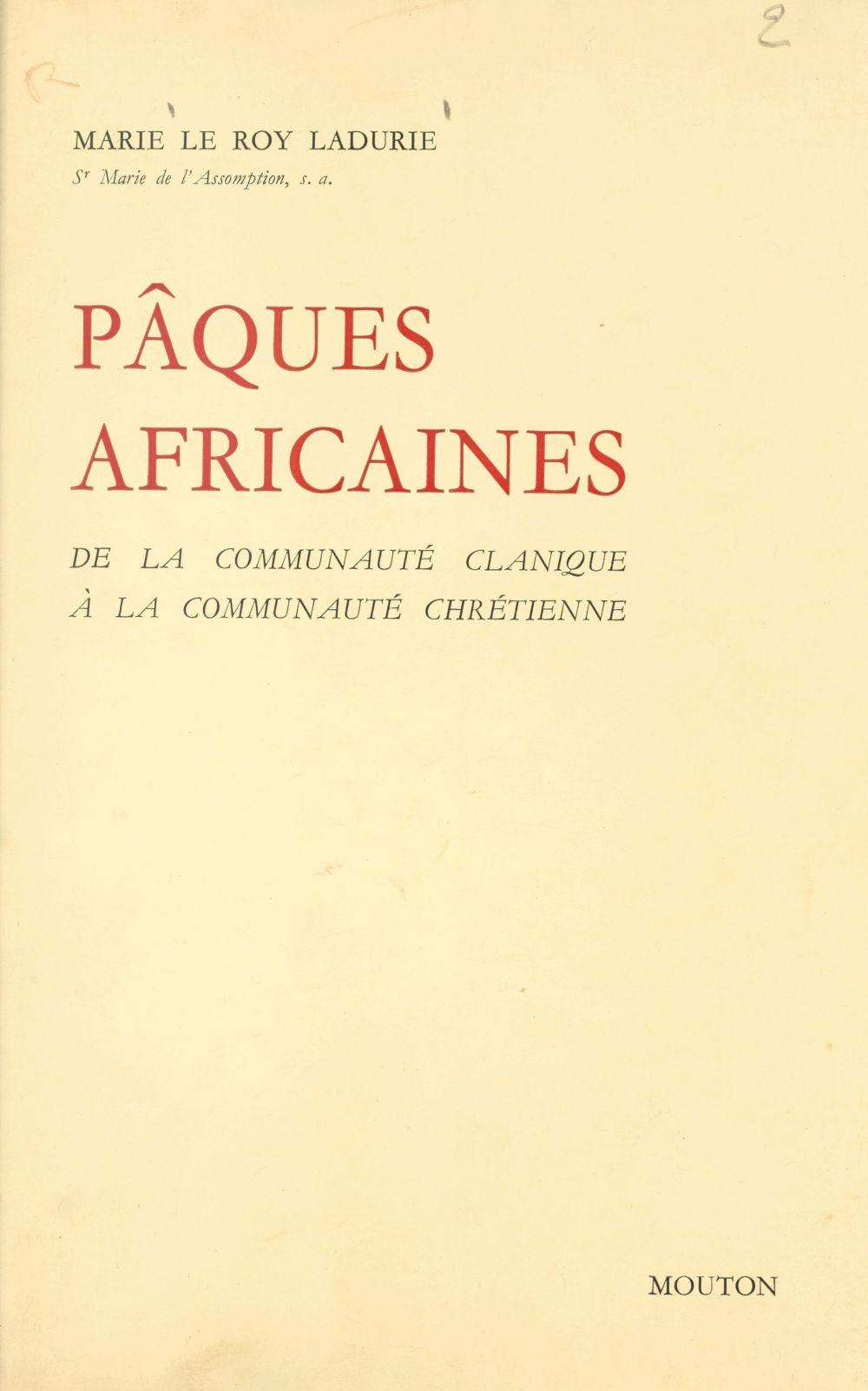 Pâques africaines  - Marie Le Roy Ladurie