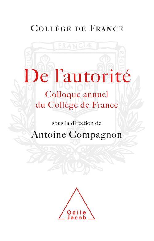 De l'autorité ; colloque annuel du collège de France