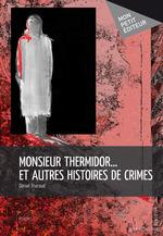 Monsieur Thermidor... et autres histoires de crimes