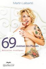 Vente Livre Numérique : 69, avenue des plaisirs ; nouvelles érotiques  - Martin Laliberté