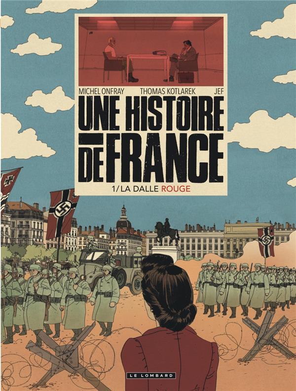Une histoire de France T.1 ; la dalle rouge