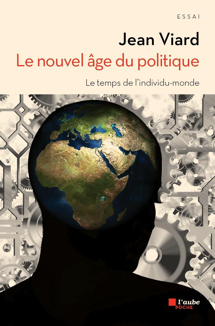 Le nouvel âge du politique ; le temps de l'individu-monde