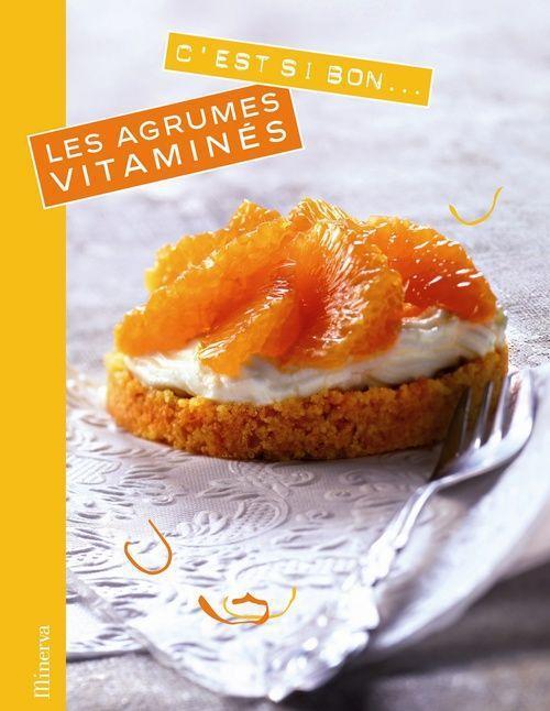C'EST SI BON... ; les agrumes vitaminés