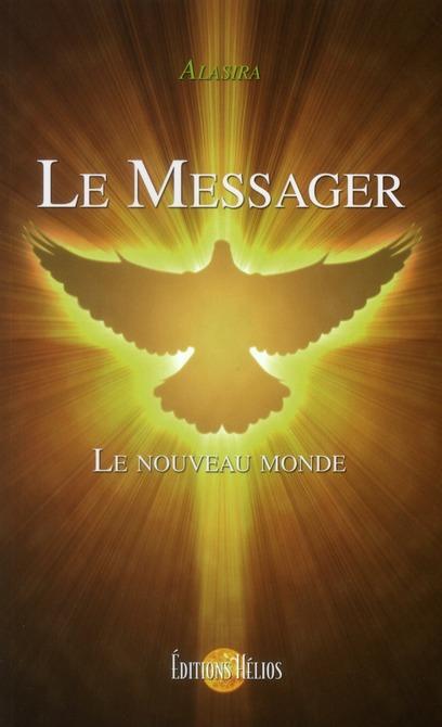 Le messager ; le nouveau monde