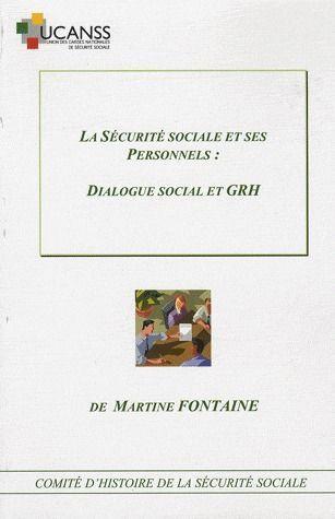 La sécurite sociale et ses personnels : dialogue social et GRH