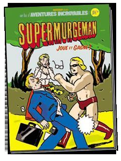 Supermurgeman t.0. ; joue et gagne !