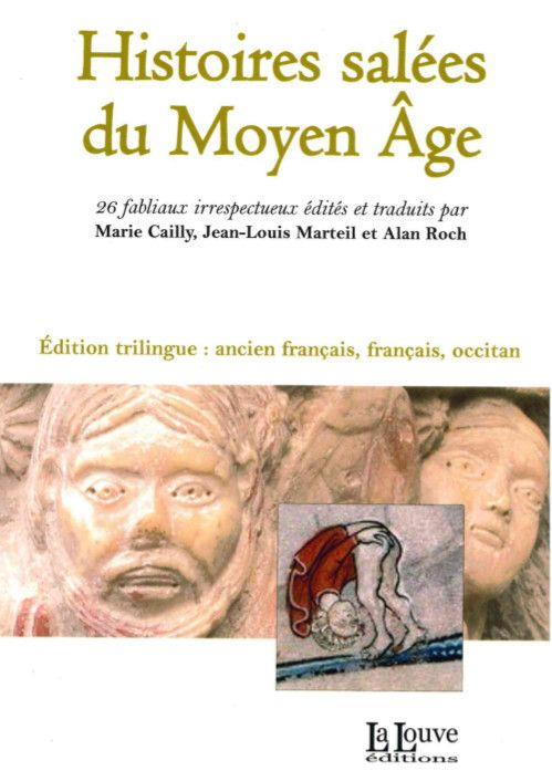 Histoires salées du Moyen âge ; 26 faibliaux irrespecteueux