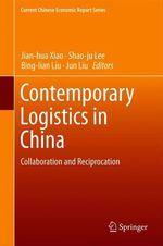 Contemporary Logistics in China  - Bing-lian Liu - Jun Liu - Shao-Ju Lee - Jian-Hua Xiao