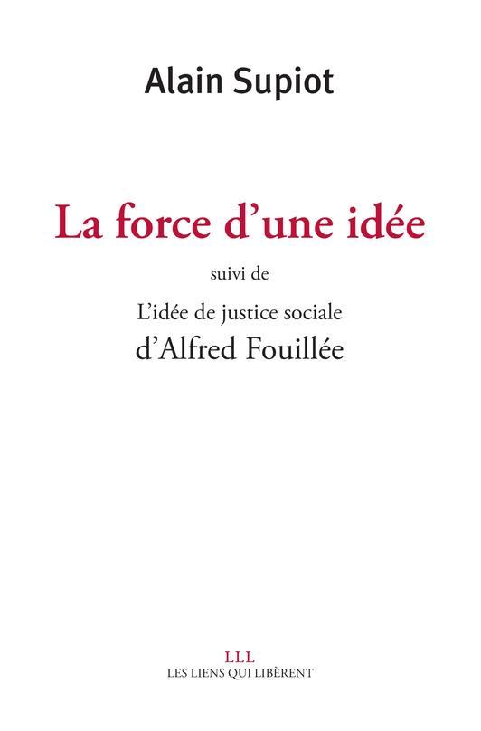 La force d'une idée ; l'idée de justice sociale