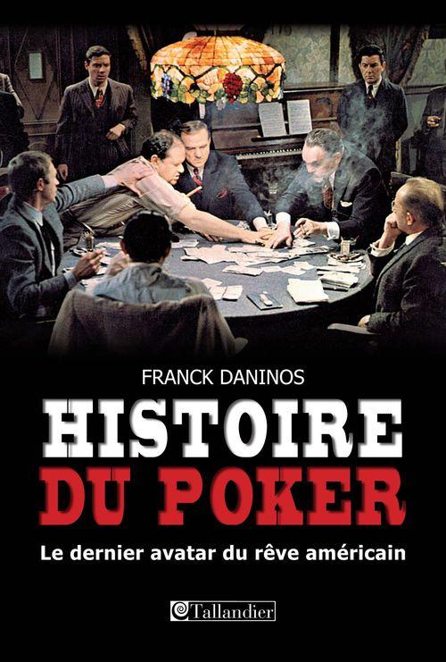 histoire du poker ; le dernier avatar du rêve américain