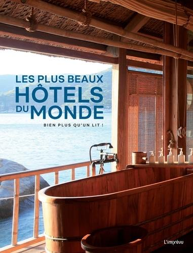 Les plus beaux hôtels du monde ; bien plus qu'un lit !