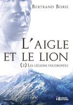 Vente EBooks : L'aigle et le lion tome ii - les legions foudroyees  - Bertrand Borie
