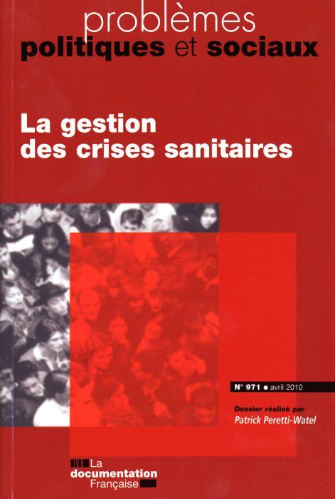 Problemes Politiques Et Sociaux T.971; La Gestion De Crises Sanitaires