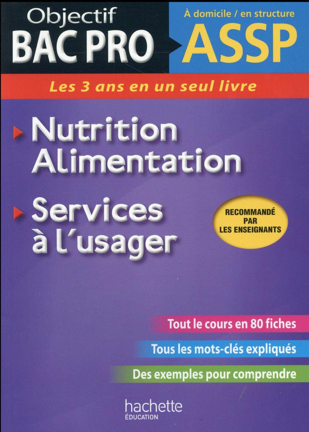OBJECTIF BAC PRO ; fiches ASSP services à l'usager, nutrition-alimentation