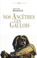 Vente Livre Numérique : Nos ancêtres les Gaulois  - Jean-Louis Brunaux