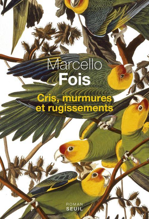 Cris, murmures et rugissements  - Marcello Fois