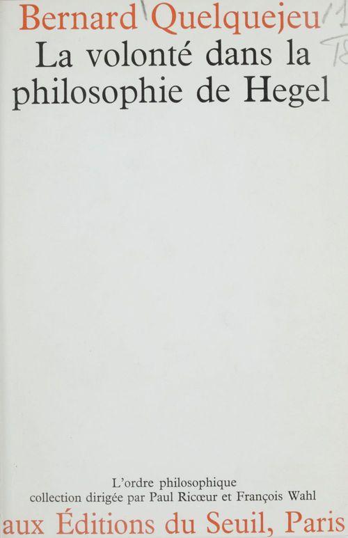 La volonté dans la philosophie de Hegel